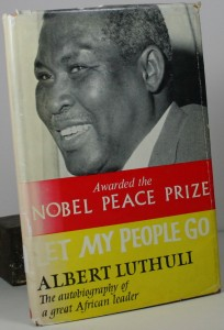 Albert Luthuli - Let My People Go - African history