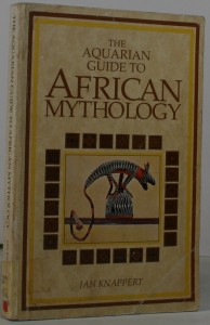 The Aquarian Guide to African Mythology - African myths