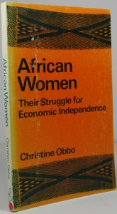 Women in Africa - African Women - Their Struggle for Economic Independence