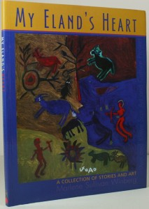My Eland's Heart - A Collection of Stories and Art - African Art